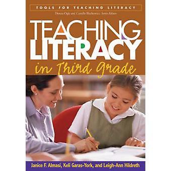 Undervisning läskunnighet i tredje klass av Janice F. Almasi - Keli Garas-Yor