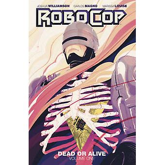 RoboCop - död eller levande - volym 1 av Joshua Williamson - Carlos Magno