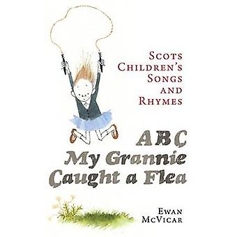 ABC - My Grannie Caught a Flea - Scots Children's Songs and Rhymes by