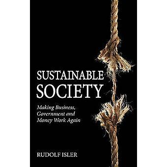 Nachhaltige Gesellschaft - Making Business - Regierung und Geld Arbeit Agai