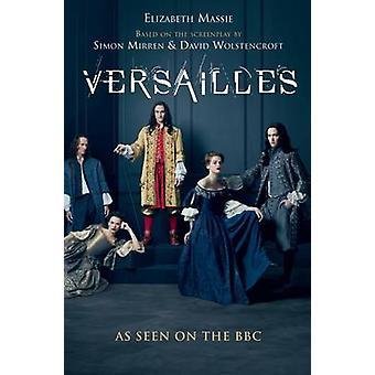 Versailles - le roman scandaleusement Sexy de l'émission TV Hit (Main) par El