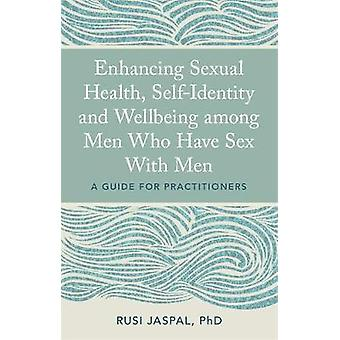 Enhancing Sexual Health - Self-Identity and Wellbeing among Men Who H