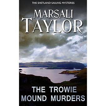 The Trowie Mound Murders by Marsali Taylor - 9781786150202 Book