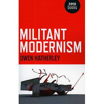 Militanta Modernism av Owen Hatherley - 9781846941764 bok