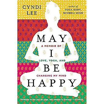 Puissé-j'être heureux: A Memoir of Love, le Yoga et changer mon esprit