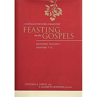 Festejando en los Evangelios--Mateo, volumen 1: un festín del palabra comentario