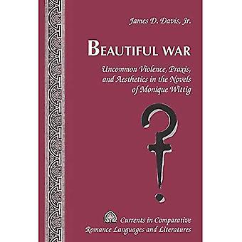 Hermosa guerra: Violencia infrecuente, práctica y estética en las novelas de Monique Wittig (corrientes en comparativas idiomas románticas y Literatures)