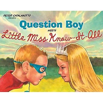 Question Boy Meets Little Miss Know-It-All (Richard Jackson Books
