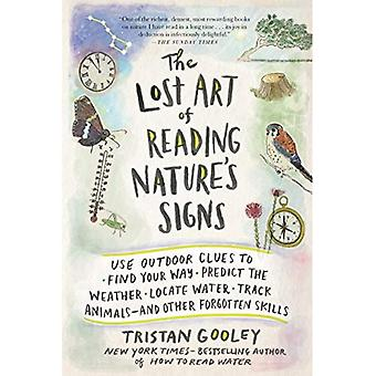 The Lost Art of Reading Nature's Signs: Use Outdoor Clues to Find Your Way, Predict the Weather, Locate Water,...
