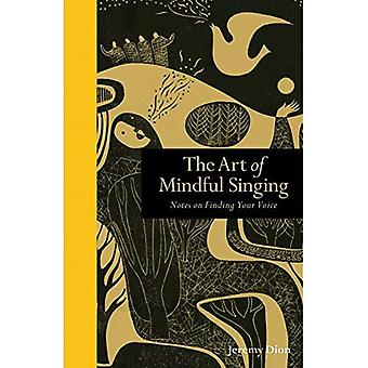The Art of Mindful Singing: Notes on Finding Your Voice