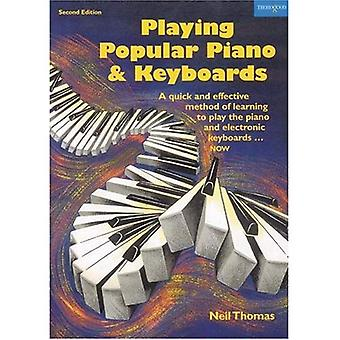Playing Popular Piano and Keyboards: A Quick and Effective Method of Learning to Play the Piano and Electronic Keyboards - Now (2nd Edition)