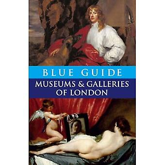 Blue Guide Museums and Galleries of London (4th edn) (Blue Guides)