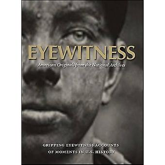 Eyewitness - American Originals from the National Archives by Stacey B