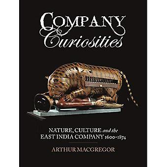 Curiosités de l'entreprise: Nature, Culture et la compagnie des Indes orientales, 1600-1874
