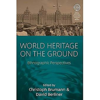 World Heritage on the Ground: Ethnographic Perspectives (EASA Series)