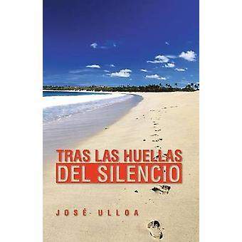 Tras Las Huellas del Silencio von Ulloa & Jose