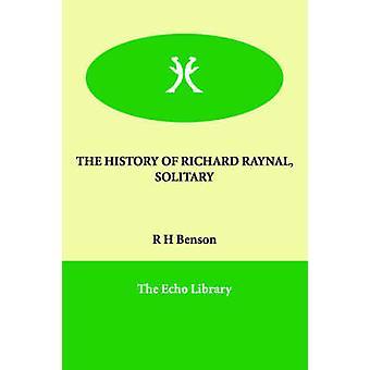 ベンソンと R ・ H による孤独なリチャード・ RAYNAL の歴史