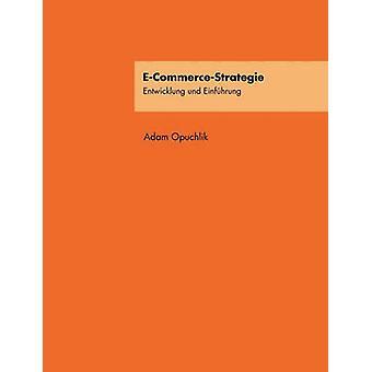 ECommerceStrategie by Opuchlik & Adam