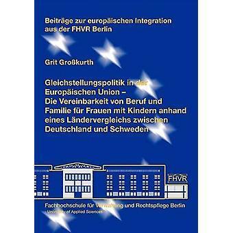 Gleichstellungspolitik i der Europischen unionen av Grokurth & Grit