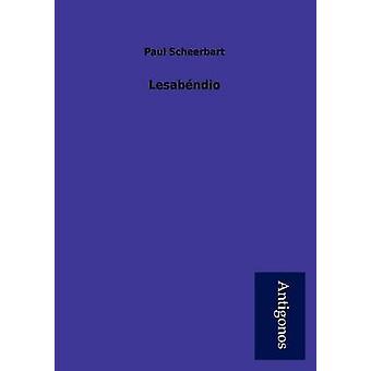 Lesab Ndio by Scheerbart & Paul