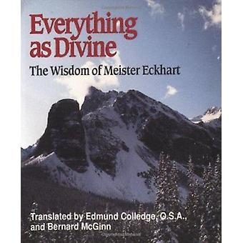 Everything as Divine - Wisdom of Meister Eckhart by Meister Eckhart -