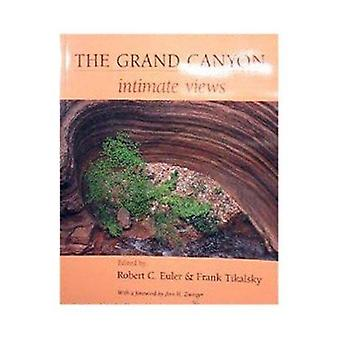 The Grand Canyon - Intimate Views by Euler - Robert C./ Tikalsky - Fra