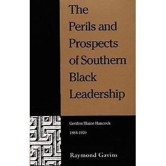 The Perils and Prospects of Southern Black Leadership - Gordon Blaine