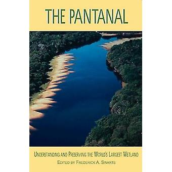 The Pantanal - Understanding and Preserving the World's Largest Wetlan