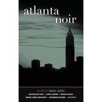 Atlanta Noir - Akashic Noir by Tayari Jones - 9781617755378 Book