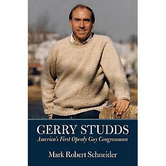 Gerry Studds - America's First Openly Gay Congressman by Mark Robert S