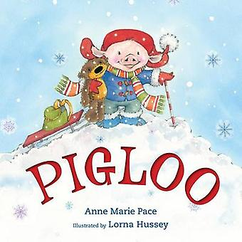 Pigloo by Anne Marie Pace - Lorna Hussey - 9781627792028 Book