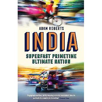 India - Superfast - Primetime - Ultimate Nation by Adam Roberts - 9781