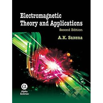 Electromagnetic Theory and Applications (2nd Revised edition) by A. K