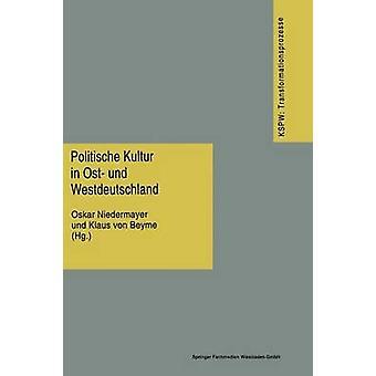 Politische Kultur in Ost Und Westdeutschland by Niedermayer & Oskar