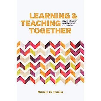 Samen leren en onderwijzen: inheemse manieren van weten in het onderwijs weven
