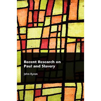 Recent Research on Paul and Slavery by Byron & John
