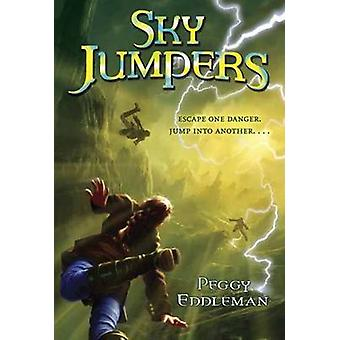 Sky Jumpers - Book 1 by Peggy Eddleman - 9780307981301 Book