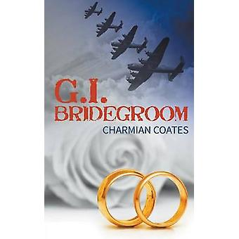 G.I. Bridegroom by Coates & Charmian