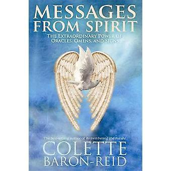 Berichten van Spirit de buitengewone kracht van orakels Omens en tekenen door BaronReid & Colette