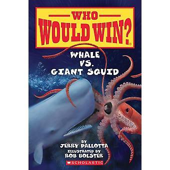 Whale vs. jättiläinen kalmari Jerry Pallotta & kuvitettu Rob bolster