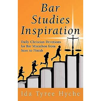 Bar Studies Inspiration Daily Christian Devotions for Bar Marathon from Start to Finish by Hyche & Ida Tyree