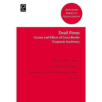 Dead Firms Causes and Effects of CrossBorder Corporate Insolvency by Torres & Miguel M.