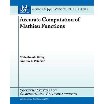 Accurate Computation of Mathieu Functions by Bibby & Malcolm M.
