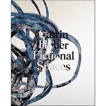 Catrin Huber - Fictional Spaces by Sean Ashton - Sacha Craddock - She