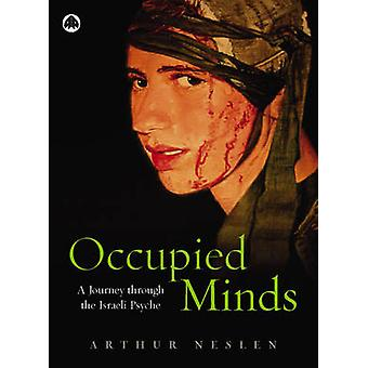 Occupied Minds A Journey Through The Israeli Psyche by Neslen & Arthur