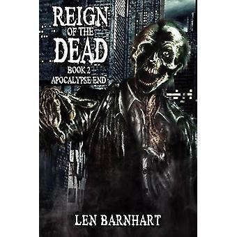 Reign of the Dead 2 by Barnhart & Len