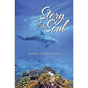 Story of the Soul by Syed & Akhtar Naveed