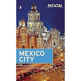 Moon Mexico City by Julie Meade - 9781631214080 Book