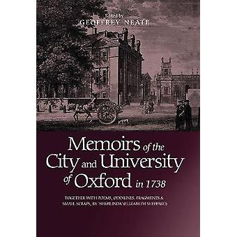 Memoirs of the City and University of Oxford in - Together with Poems