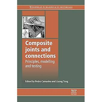 Composite Joints and Connections Principles Modelling and Testing by Camanho & Pedro P.